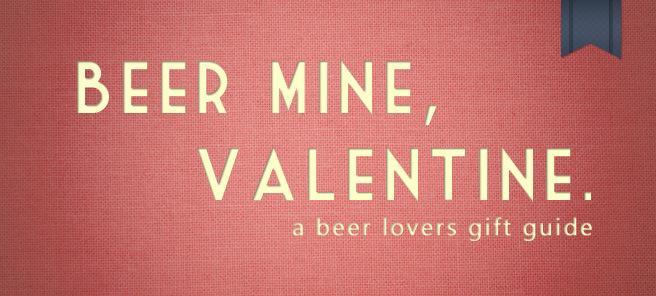 Beer Mine, Valentine.
